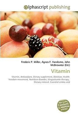 Vitamin (Paperback): Frederic P. Miller, Agnes F. Vandome, John McBrewster