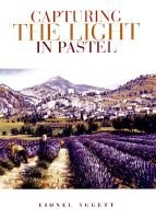 Capturing the Light in Pastel (Paperback, New ed): Lionel Aggett