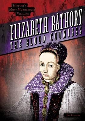 Elizabeth Bathory - The Blood Countess (Electronic book text): Jill Keppeler
