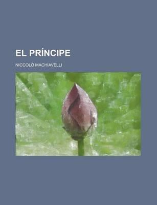 El Principe (English, Spanish, Paperback): Niccolo Machiavelli