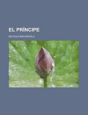 El Principe (English, Spanish, Paperback): Niccolo Machiavelli
