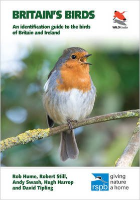 Britain's Birds - An Identification Guide to the Birds of Britain and Ireland (Paperback): Rob Hume, Robert Still, Andy...
