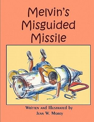 Melvin's Misguided Missile (Paperback): Jean W. Morey