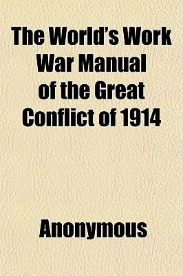 The World's Work War Manual of the Great Conflict of 1914 (Paperback): Anonymous