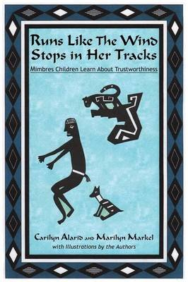 Runs Like the Wind Stops in Her Tracks (Paperback): Carilyn Alarid, Marilyn Markel