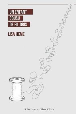 Un Enfant Cousu de Fil Gris (French, Paperback): Lisa Heme