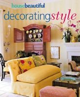 House Beautiful Decorating Style (Hardcover, illustrated edition): Hearst Books
