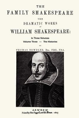 The Family Shakespeare, Volume Three, The Histories (Paperback): William Shakespeare