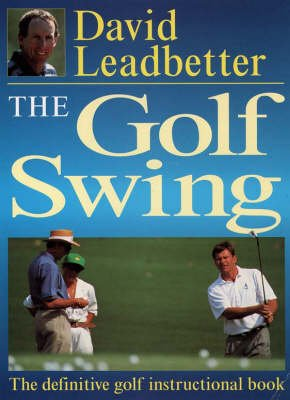 Golf Swing (Paperback, New Ed): David Leadbetter