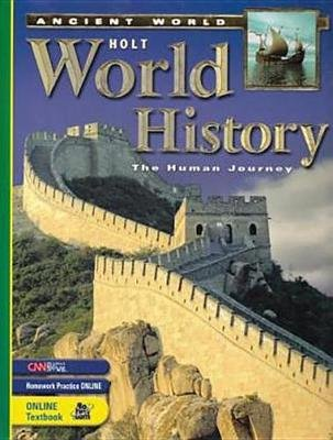 Holt World History: Human Journey-Ancient World - Student Edition 2005 (Hardcover, Student ed.): Holt Rinehart and Winston