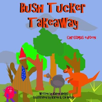 Bush Tucker Takeaway. Christmas Edition (Paperback): Karen Herps
