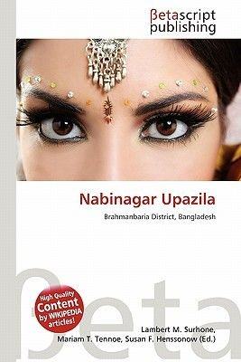 Nabinagar Upazila (Paperback): Lambert M. Surhone, Mariam T. Tennoe, Susan F. Henssonow