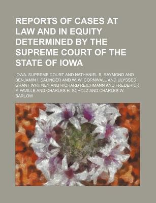 Reports of Cases at Law and in Equity Determined by the Supreme Court of the State of Iowa (Volume 162) (Paperback): Iowa...