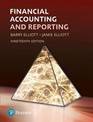 Financial Accounting and Reporting (Paperback, 19th New edition): Barry Elliott, Jamie Elliott