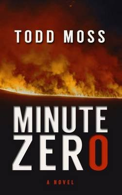Minute Zero (Large print, Hardcover, Large type / large print edition): Todd Moss