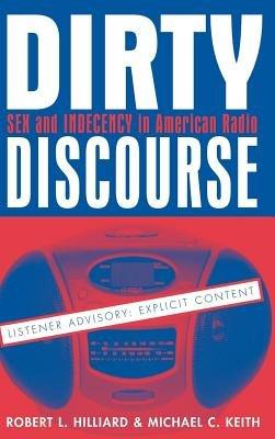 dirty discourse hilliard robert l keith michael c