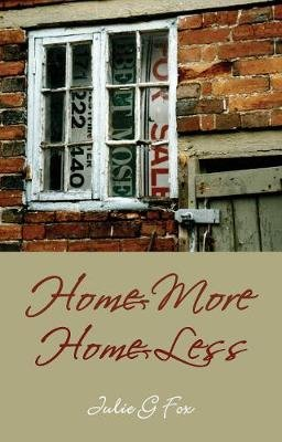 Home-More Home-Less (Paperback): Julie G Fox