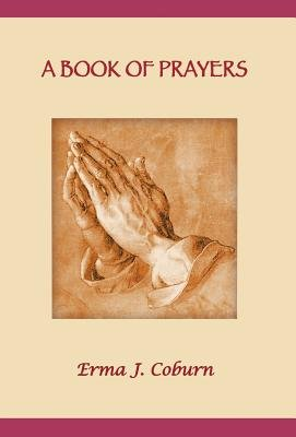 A Book of Prayers (Hardcover): Erma J Coburn