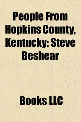People from Hopkins County, Kentucky - Steve Beshear, Earle B. Hall (Paperback): Books Llc