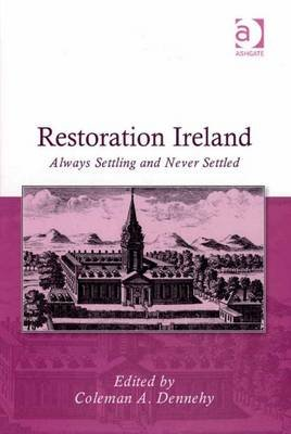 Restoration Ireland - Always Settling and Never Settled (Electronic book text, New edition): Coleman Dennehy