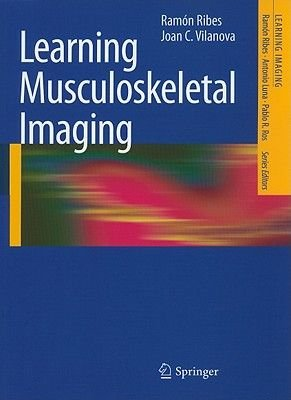 Learning Musculoskeletal Imaging (Paperback, Edition.): Ramon Ribes, Joan C. Vilanova
