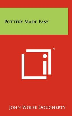 Pottery Made Easy (Hardcover): John Wolfe Dougherty