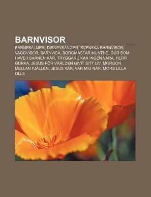 Barnvisor - Barnpsalmer, Disneysanger, Svenska Barnvisor, Vaggvisor, Barnvisa, Borgmastar Munthe, Gud SOM Haver Barnen Kar...