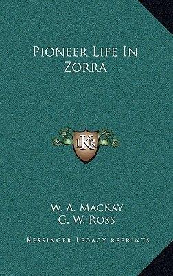 Pioneer Life in Zorra (Hardcover): W. A. Mackay