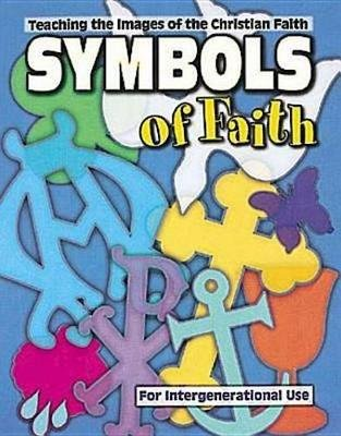 Symbols of Faith - Teaching Images of the Christian Faith (Electronic book text): Marcia Stoner