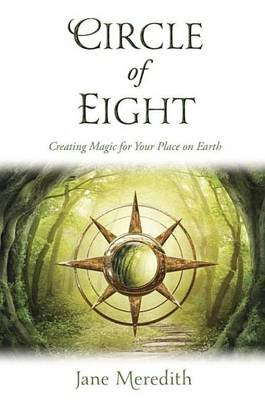Circle of Eight - Creating Magic for Your Place on Earth (Electronic book text): Jane Meredith