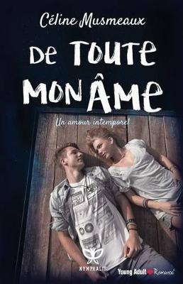 de Toute Mon AME - Un Amour Intemporel (French, Paperback): Celine Musmeaux