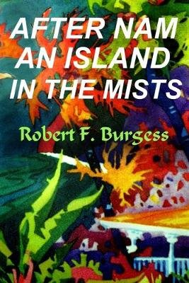 After Nam an Island in the Mists (Paperback): Robert F. Burgess