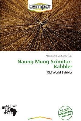 Naung Mung Scimitar-Babbler (Paperback): Alain S Mikhayhu