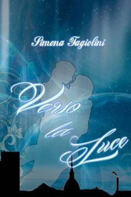 Verso La Luce (Italian, Paperback): Simona Fagiolini