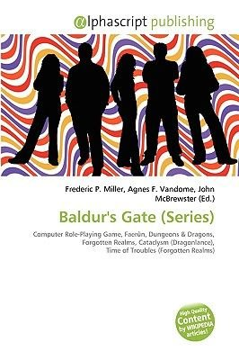 Baldur's Gate (Series) (Paperback): Frederic P. Miller, Agnes F. Vandome, John McBrewster