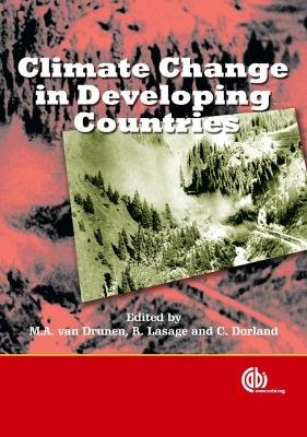 Climate Change in Developing Countries - Results from the Netherlands Climate Change Studies Assistance Programme (Hardcover):...
