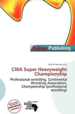 Cwa Super Heavyweight Championship (Paperback): Othniel Hermes