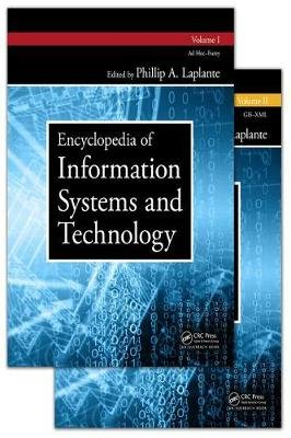 Encyclopedia of Information Systems and Technology - Two Volume Set (Hardcover): Phillip A Laplante