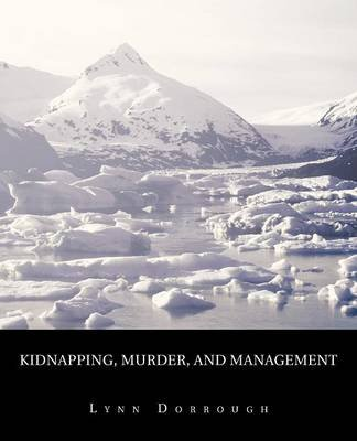 Kidnapping, Murder, and Management - The Reading (Paperback): Lynn Dorrough