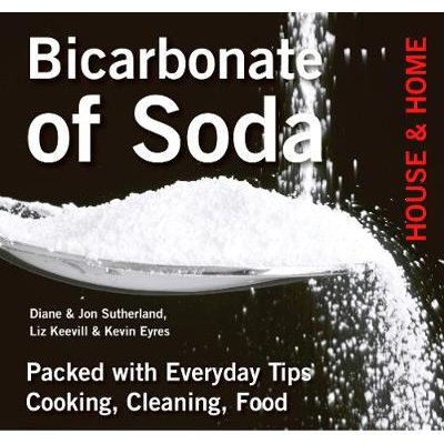 Bicarbonate of Soda - House & Home (Paperback, New edition): Diane Sutherland, Jon Sutherland, Liz Keevill, Kevin Eyres