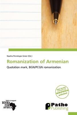 Romanization of Armenian (Paperback): Noelia Penelope Greer