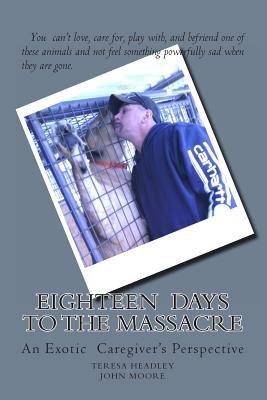 Eighteen Days to the Massacre (Paperback): Teresa R. Headley