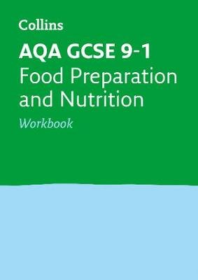 AQA GCSE 9-1 Food Preparation and Nutrition Workbook - For the 2020 Autumn & 2021 Summer Exams (Paperback): Collins Gcse, Fiona...