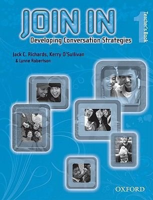 Join in 1: Teacher's Book - Developing Conversation Strategies (Paperback): Jack Richards, Kerry O'Sullivan, Lynne...