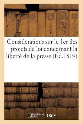Considerations Sur Le 1er Des Projets de Loi Concernant La Liberte de La Presse (French, Paperback): Sans Auteur