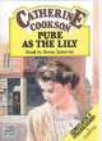 Pure as the Lily - Complete & Unabridged (Audio cassette): Catherine Cookson