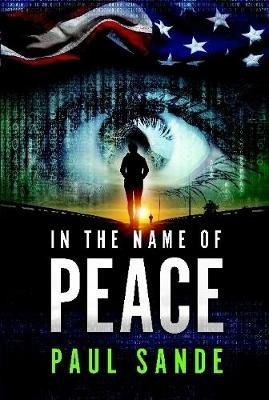 In the Name of Peace (Hardcover): Paul Sande