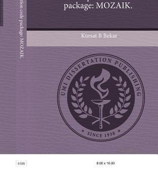 Modular Optimization Code Package: Mozaik (Paperback): Kursat B Bekar