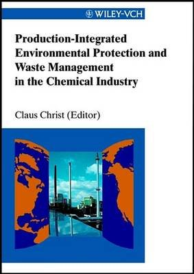 Production-Integrated Environmental Protection and Waste Management in the Chemical Industry (Electronic book text, 1st...