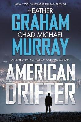 American Drifter - A Thriller (Hardcover): Heather Graham, Chad Michael Murray